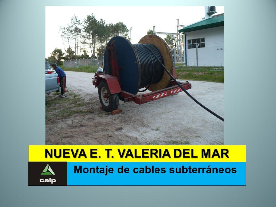 31 NUEVA E. T. VALERIA DEL MAR Montaje de cables subterráneos