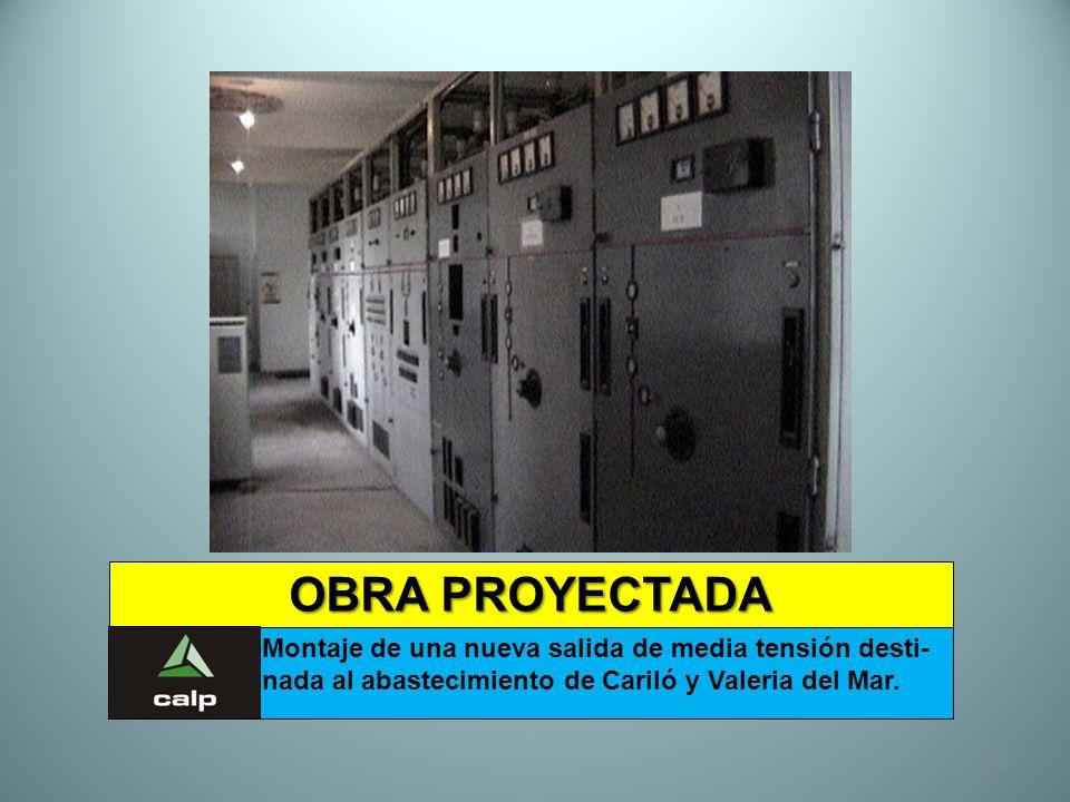 39 OBRA PROYECTADA Montaje de una nueva salida de media tensión desti- nada al abastecimiento de Cariló y Valeria del Mar.