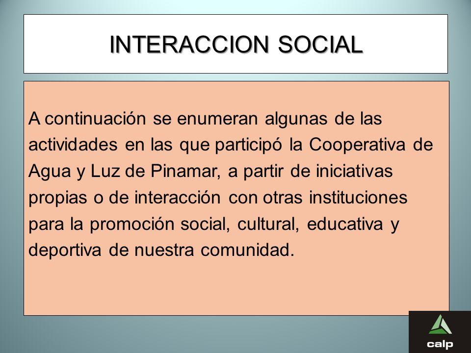 43 INTERACCION SOCIAL A continuación se enumeran algunas de las actividades en las que participó la Cooperativa de Agua y Luz de Pinamar, a partir de
