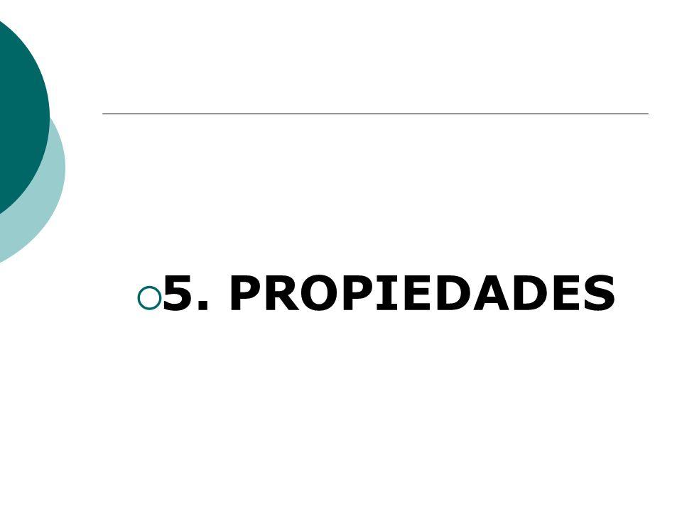 5. PROPIEDADES