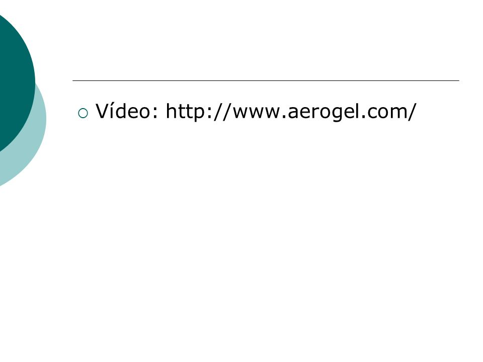Vídeo: http://www.aerogel.com/