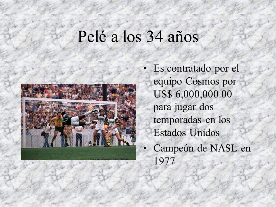 Pelé a los 34 años Es contratado por el equipo Cosmos por US$ 6,000,000.00 para jugar dos temporadas en los Estados Unidos Campeón de NASL en 1977