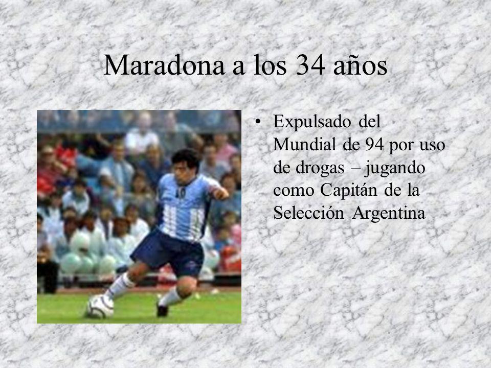Maradona a los 34 años Expulsado del Mundial de 94 por uso de drogas – jugando como Capitán de la Selección Argentina