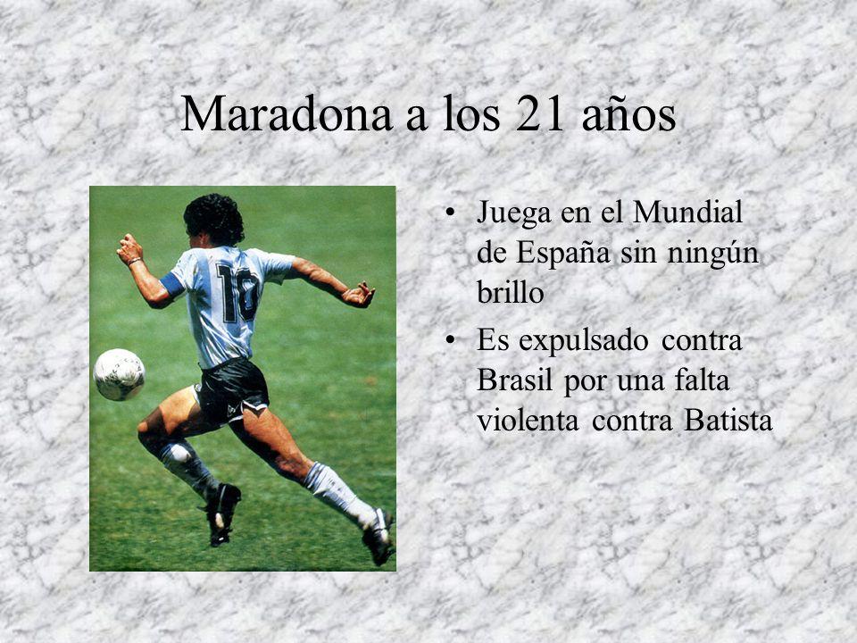 Maradona a los 21 años Juega en el Mundial de España sin ningún brillo Es expulsado contra Brasil por una falta violenta contra Batista