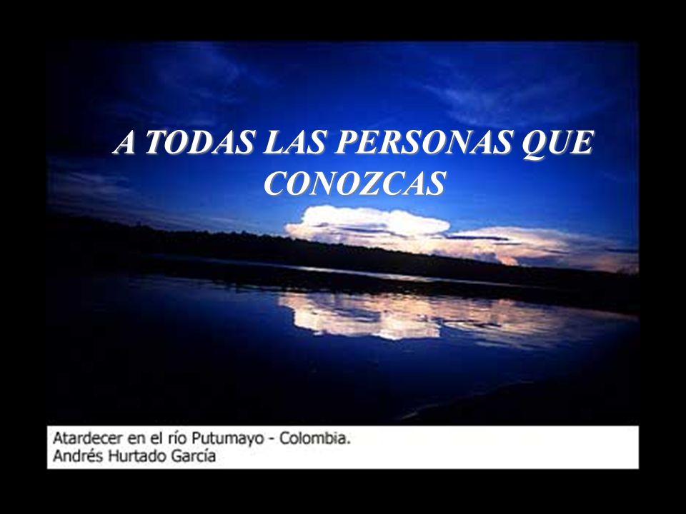 SI TU HAS VISTO LOS ATARDECERES Y AMANECERES EN CUALQUIER LUGAR DE COLOMBIA, ENVIA ESTE MENSAJE