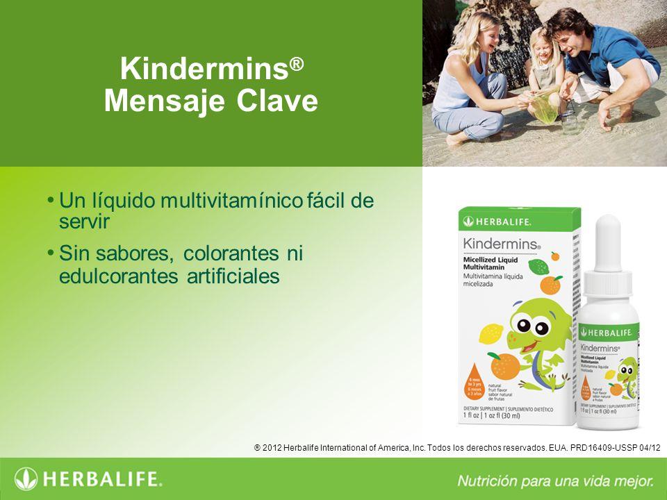 Kindermins ® Mensaje Clave Un líquido multivitamínico fácil de servir Sin sabores, colorantes ni edulcorantes artificiales ® 2012 Herbalife Internatio