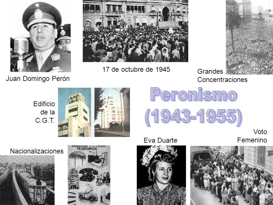17 de octubre de 1945 Nacionalizaciones Juan Domingo Perón Voto Femenino Edificio de la C.G.T. Grandes Concentraciones Eva Duarte