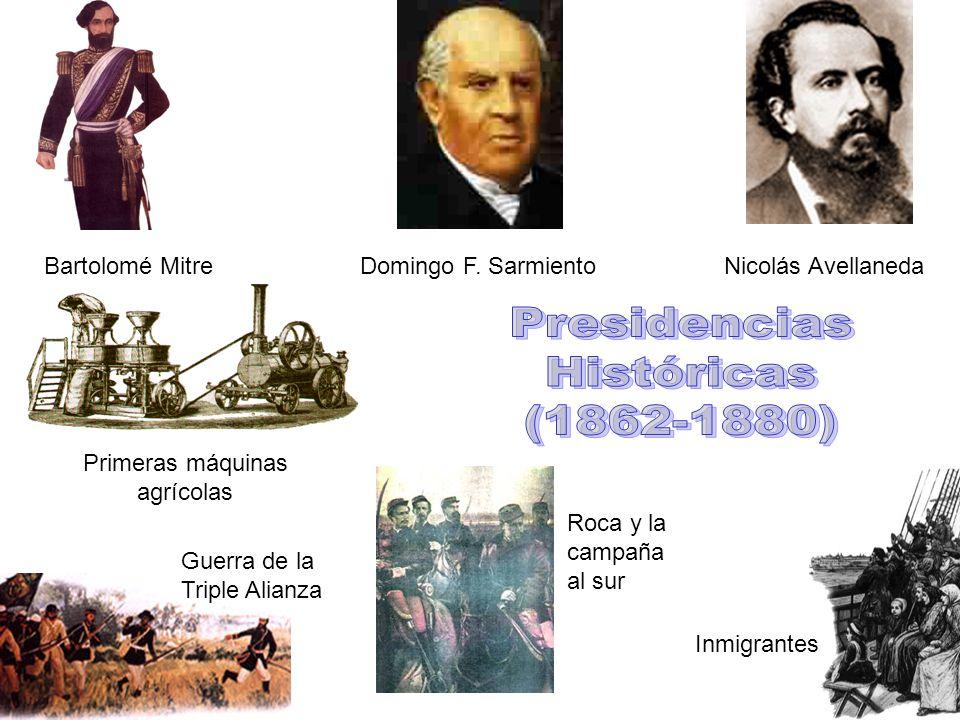 Bartolomé MitreDomingo F. Sarmiento Primeras máquinas agrícolas Inmigrantes Roca y la campaña al sur Nicolás Avellaneda Guerra de la Triple Alianza