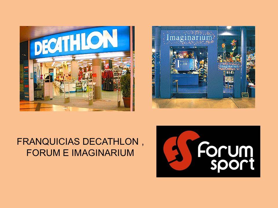 FRANQUICIAS DECATHLON, FORUM E IMAGINARIUM