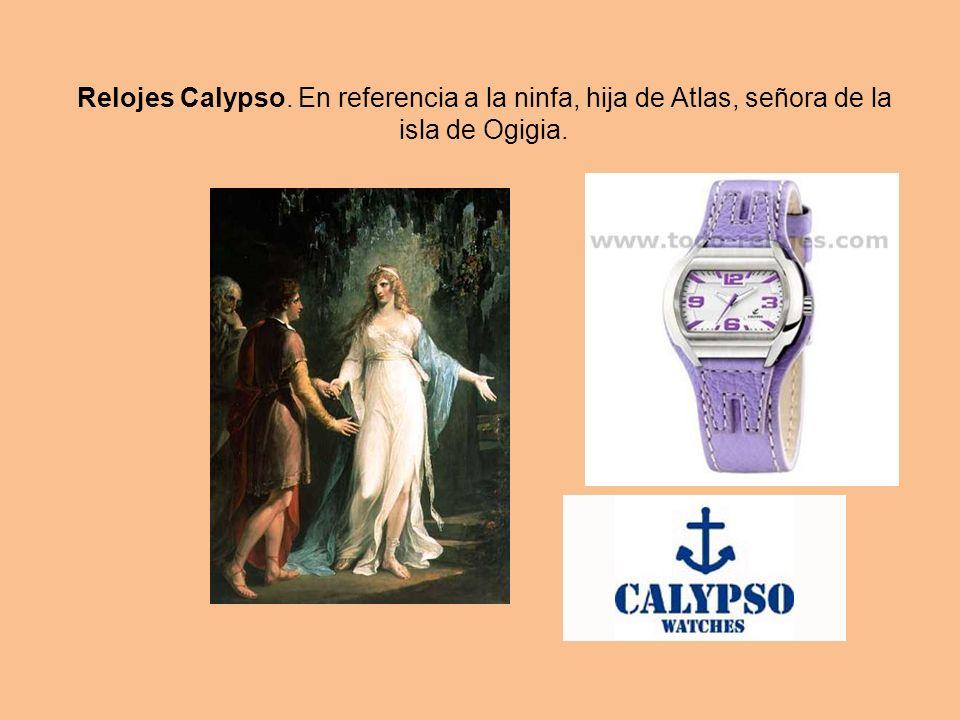 Relojes Calypso. En referencia a la ninfa, hija de Atlas, señora de la isla de Ogigia.