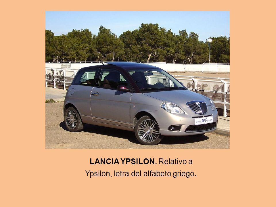 LANCIA YPSILON. Relativo a Ypsilon, letra del alfabeto griego.