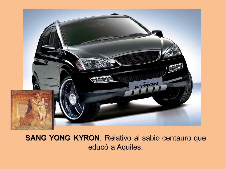 SANG YONG KYRON. Relativo al sabio centauro que educó a Aquiles.