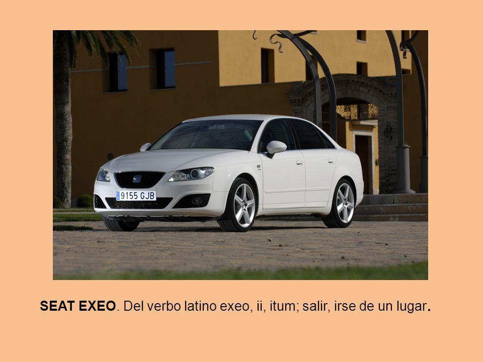 SEAT EXEO. Del verbo latino exeo, ii, itum; salir, irse de un lugar.