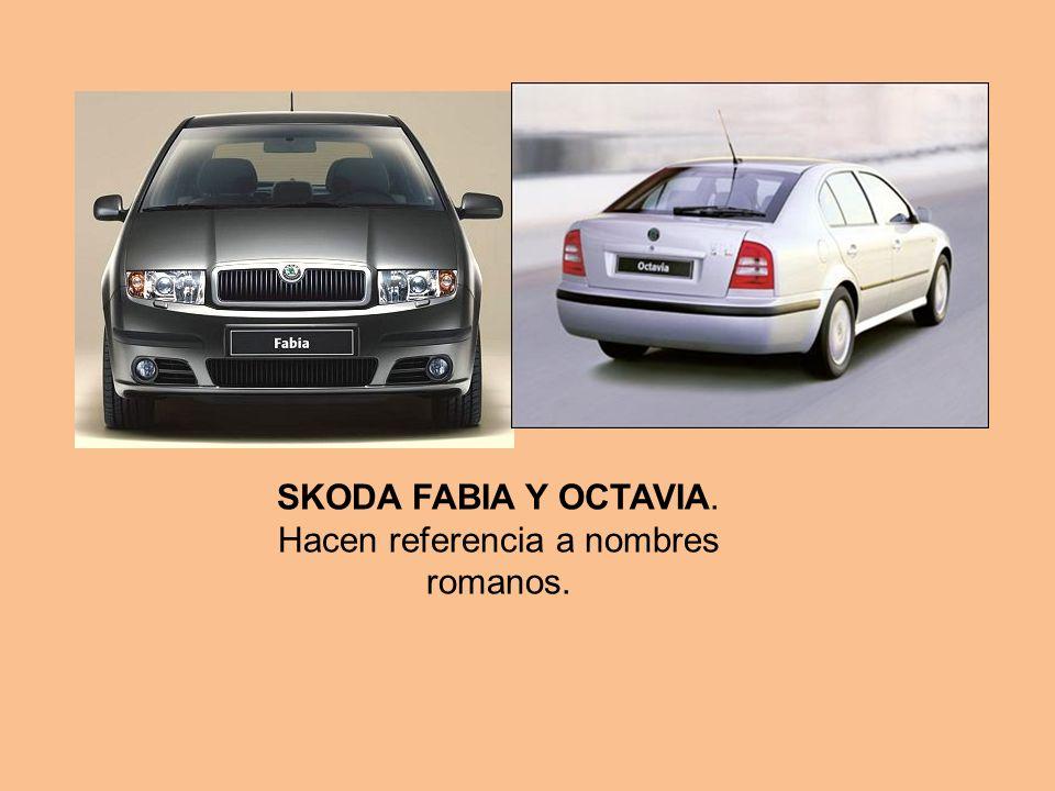 SKODA FABIA Y OCTAVIA. Hacen referencia a nombres romanos.