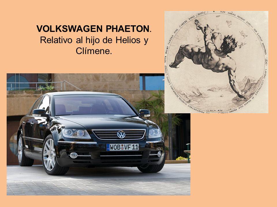 VOLKSWAGEN PHAETON. Relativo al hijo de Helios y Clímene.