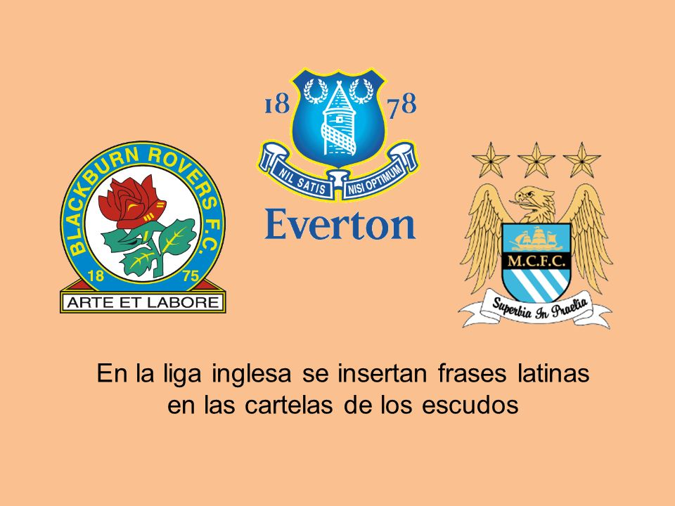 En la liga inglesa se insertan frases latinas en las cartelas de los escudos