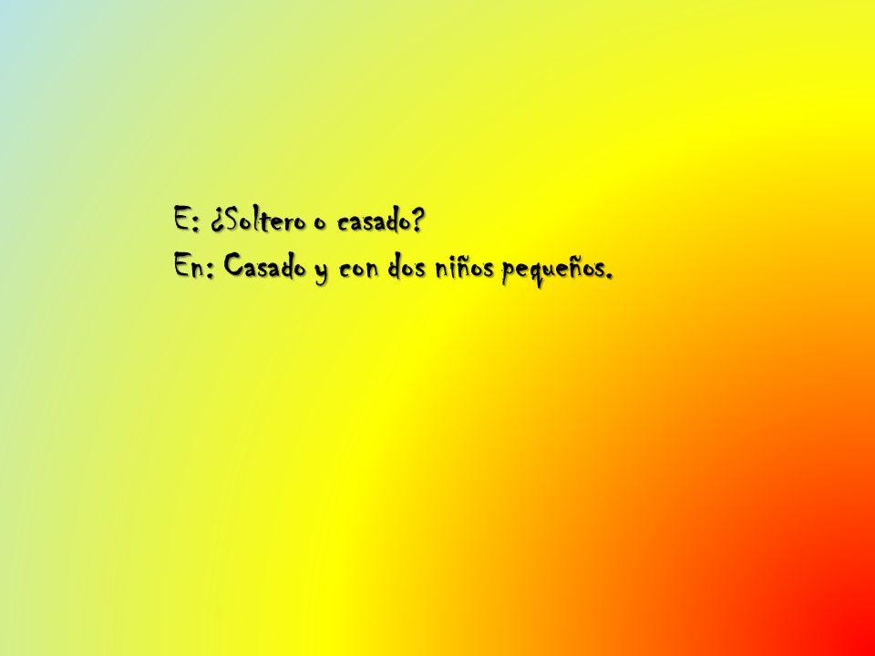 E: ¿Y si sus hijos no pudieran aprender castellano.