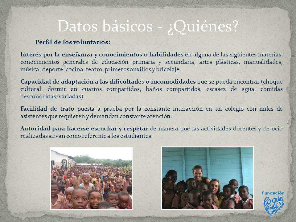 Datos básicos - ¿Quiénes? Perfil de los voluntarios: Interés por la enseñanza y conocimientos o habilidades en alguna de las siguientes materias: cono
