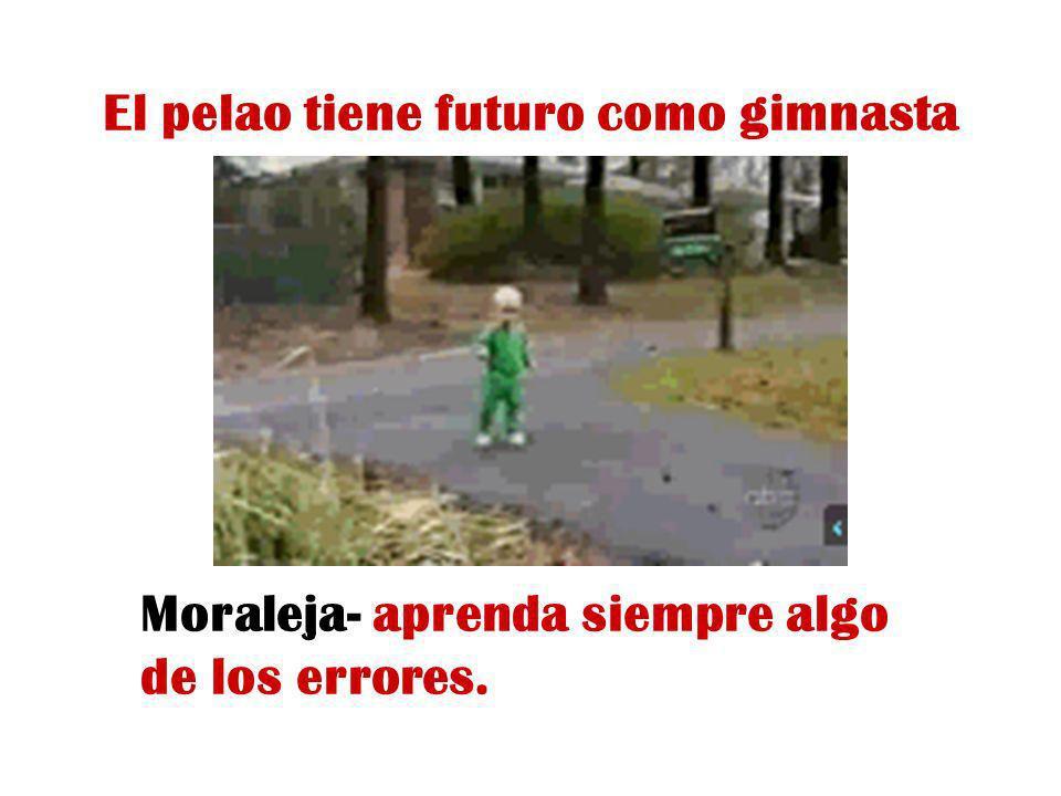 El pelao tiene futuro como gimnasta Moraleja- aprenda siempre algo de los errores.