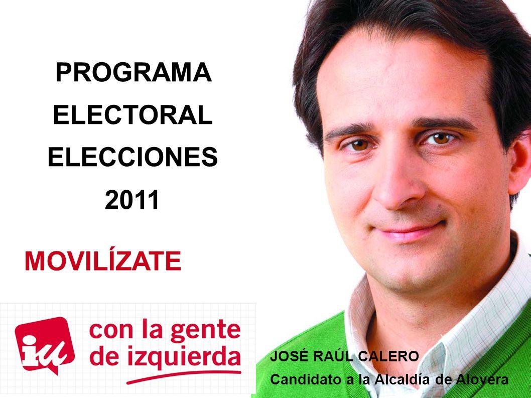 JOSÉ RAÚL CALERO Candidato a la Alcaldía de Alovera PROGRAMA ELECTORAL ELECCIONES 2011 MOVILÍZATE