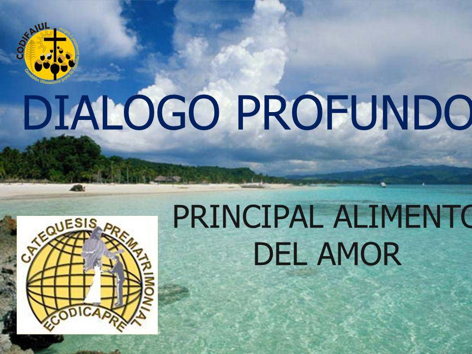DIALOGO PROFUNDO PRINCIPAL ALIMENTO DEL AMOR