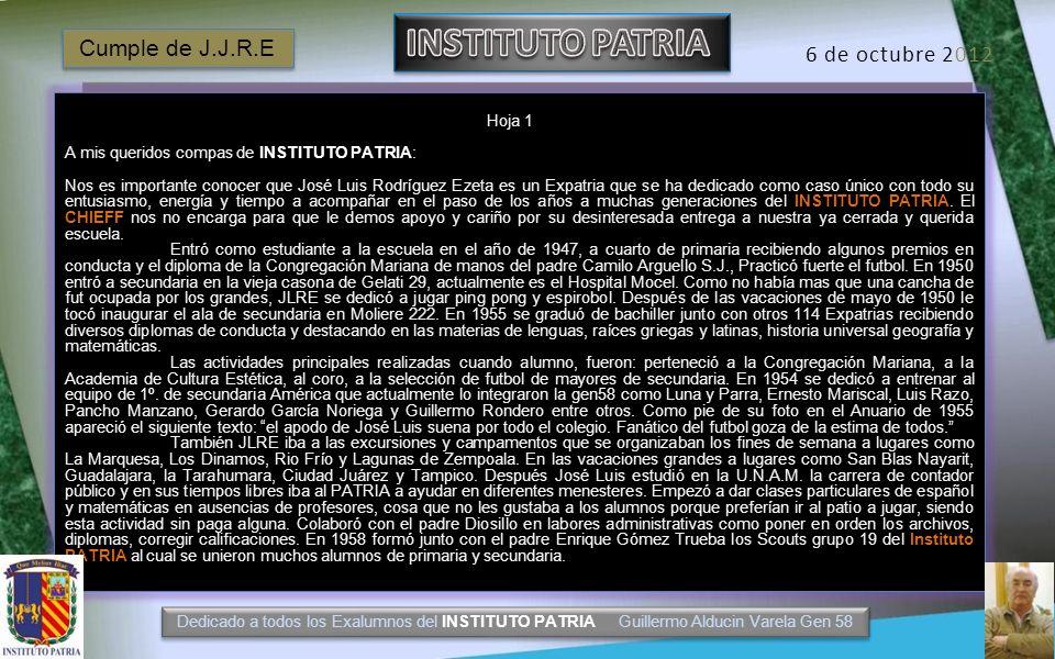 CUMPLE 75 años José Luis Rodriguez Ezeta GEN55 Dedicado a todos los Exalumnos del INSTITUTO PATRIA Guillermo Alducin Varela Gen 58 CUMPLE del genial a