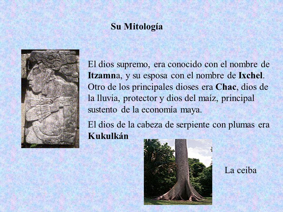 El dios supremo, era conocido con el nombre de Itzamna, y su esposa con el nombre de Ixchel. Otro de los principales dioses era Chac, dios de la lluvi