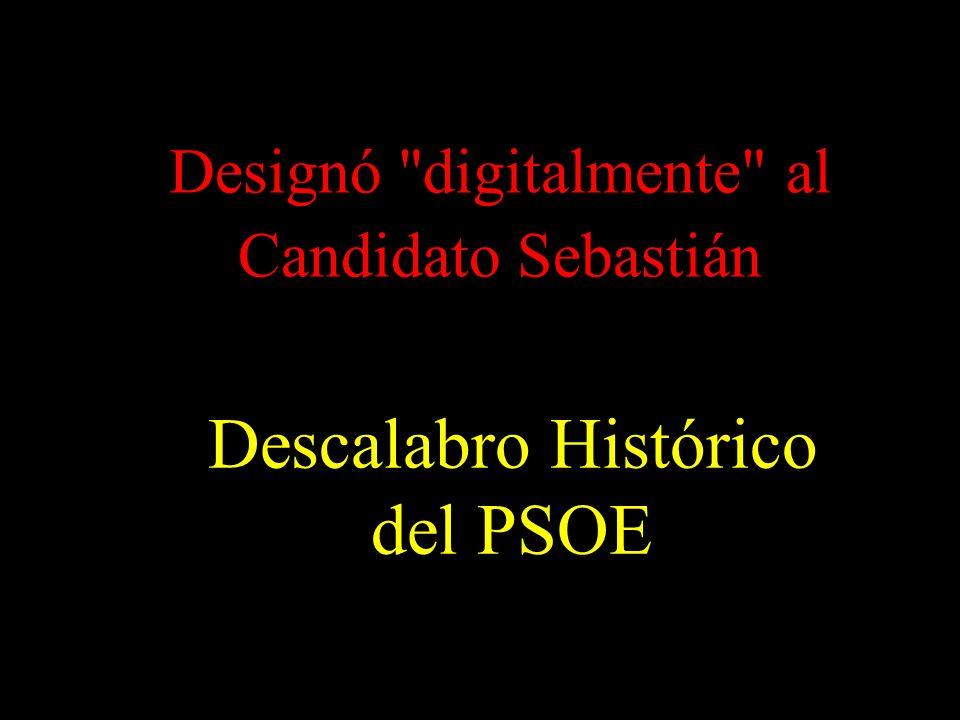 Designó digitalmente al Candidato Sebastián Descalabro Histórico del PSOE