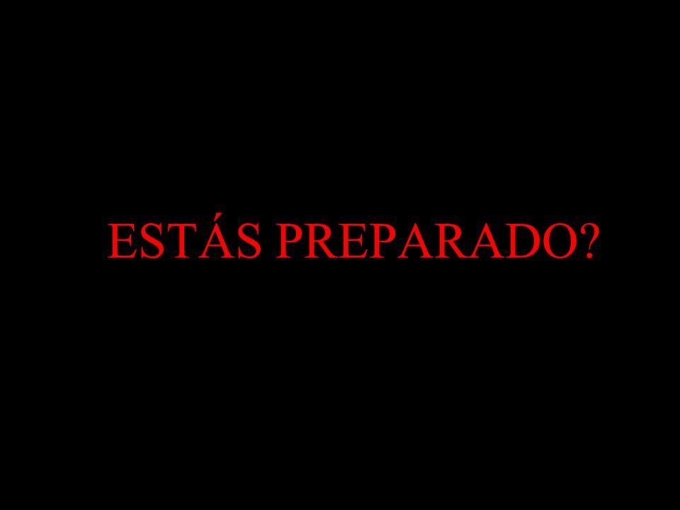 ESTÁS PREPARADO?