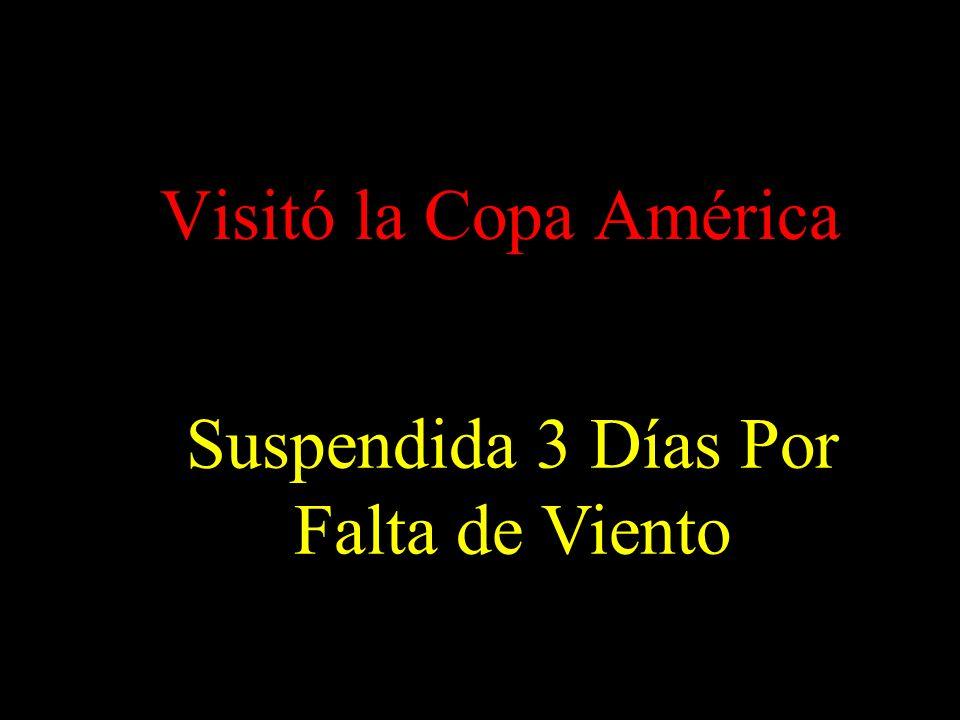 Visitó la Copa América Suspendida 3 Días Por Falta de Viento