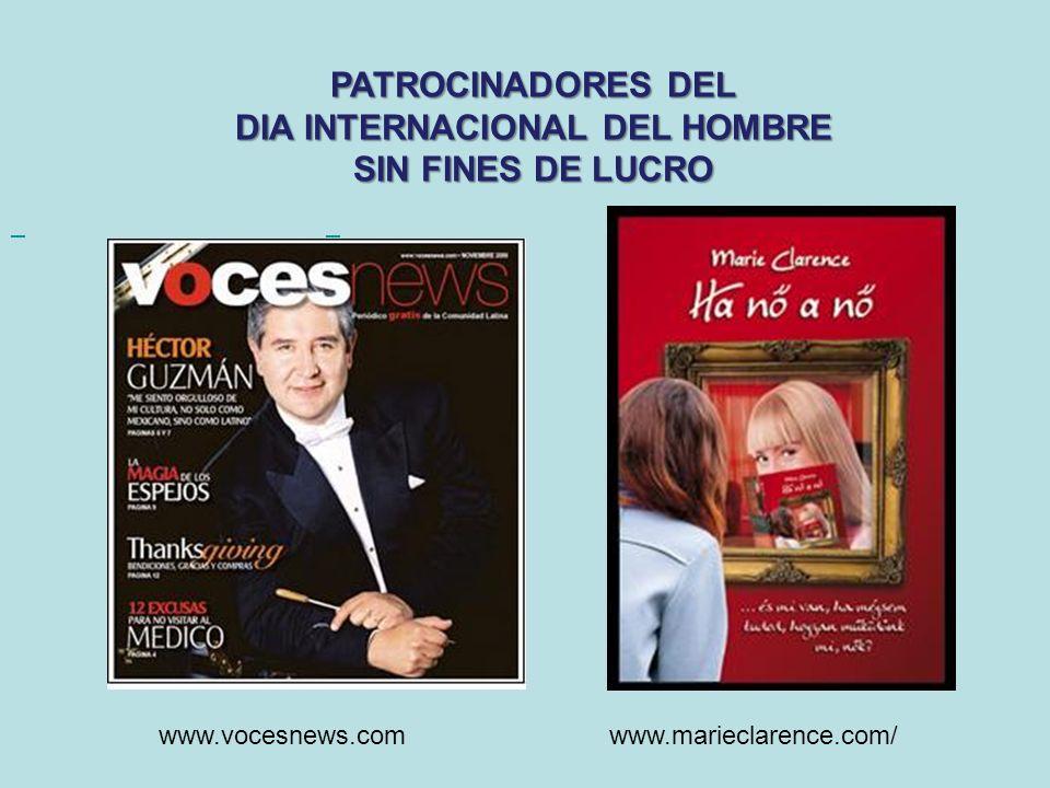 PATROCINADORES DEL DIA INTERNACIONAL DEL HOMBRE SIN FINES DE LUCRO www.vocesnews.comwww.marieclarence.com/