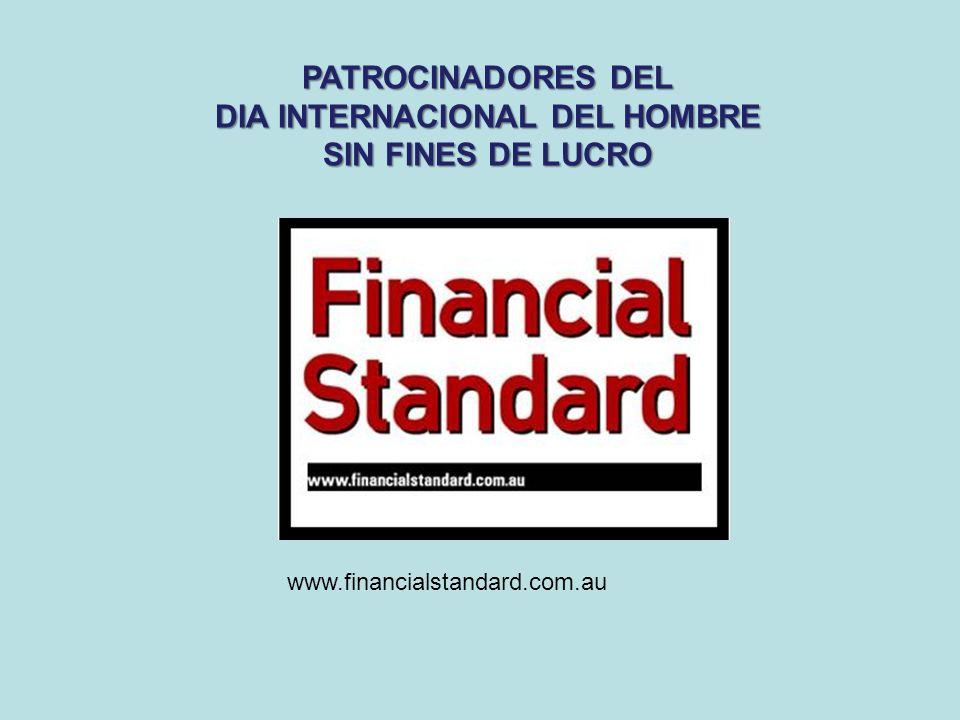 PATROCINADORES DEL DIA INTERNACIONAL DEL HOMBRE SIN FINES DE LUCRO www.financialstandard.com.au
