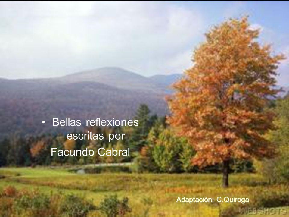 Bellas reflexiones escritas por Facundo Cabral Adaptaciòn: C.Quiroga