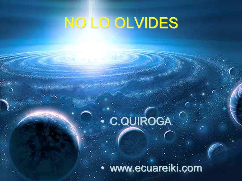 NO LO OLVIDES C.QUIROGAC.QUIROGA www.ecuareiki.comwww.ecuareiki.com