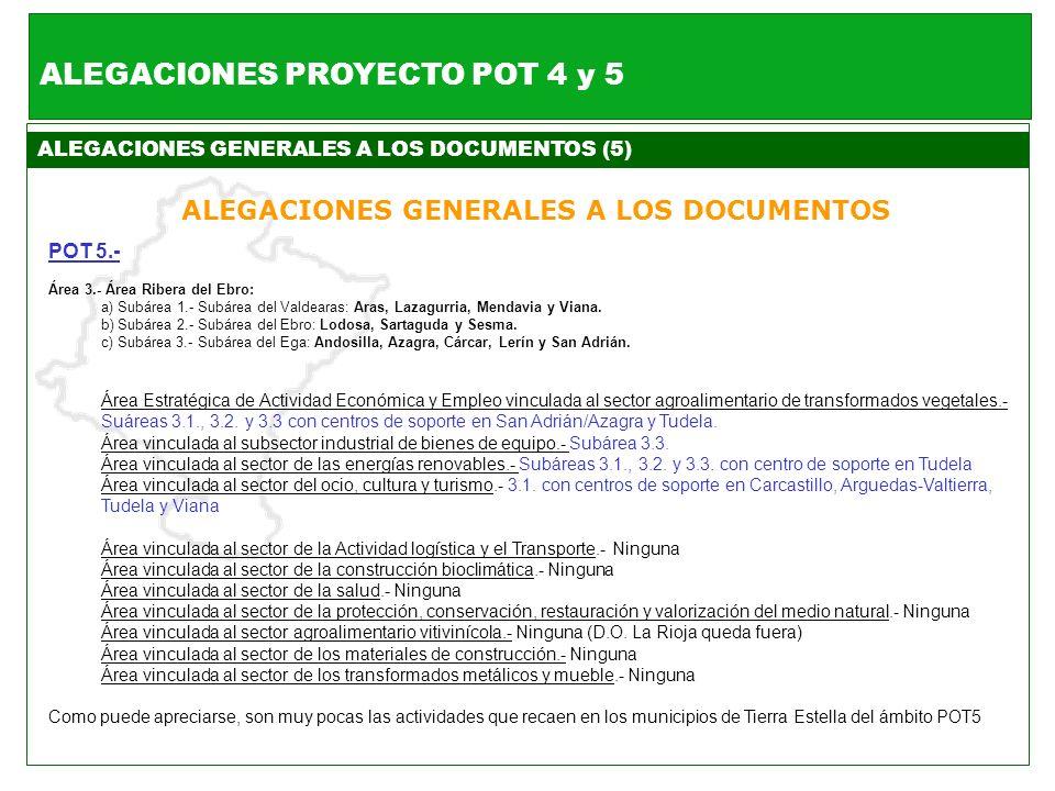 ALEGACIONES GENERALES A LOS DOCUMENTOS (5) ALEGACIONES GENERALES A LOS DOCUMENTOS POT 5.- Área 3.- Área Ribera del Ebro: a) Subárea 1.- Subárea del Va