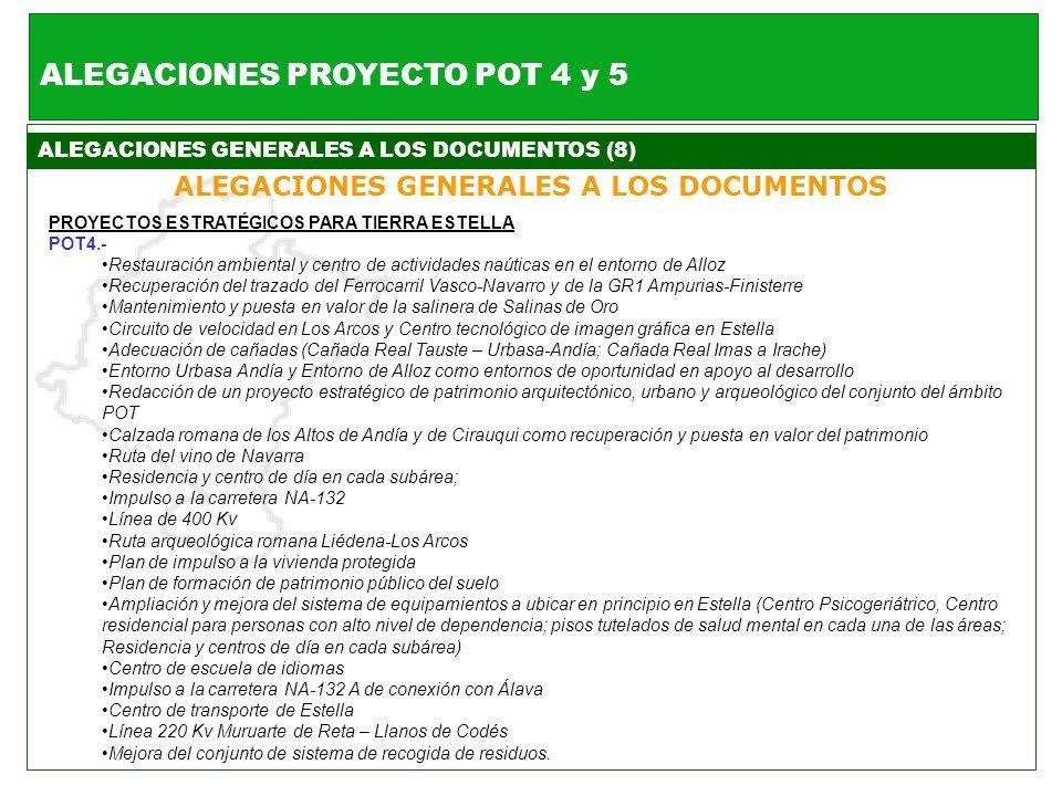 ALEGACIONES GENERALES A LOS DOCUMENTOS (8) ALEGACIONES GENERALES A LOS DOCUMENTOS ALEGACIONES PROYECTO POT 4 y 5 PROYECTOS ESTRATÉGICOS PARA TIERRA ES