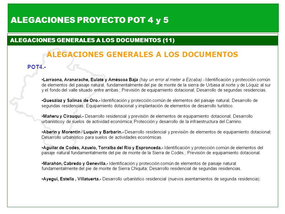 ALEGACIONES GENERALES A LOS DOCUMENTOS (11) ALEGACIONES GENERALES A LOS DOCUMENTOS POT4.- Larraona, Aranarache, Eulate y Améscoa Baja (hay un error al