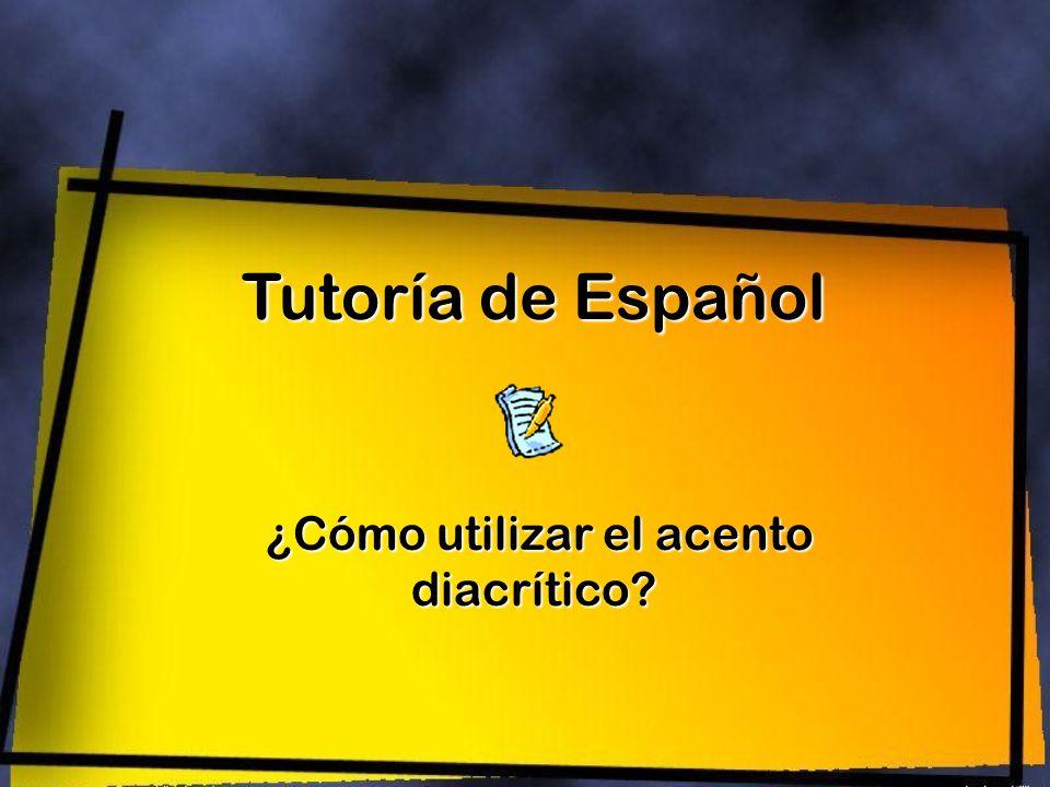 ¿Cómo utilizar el acento diacrítico? Tutoría de Español