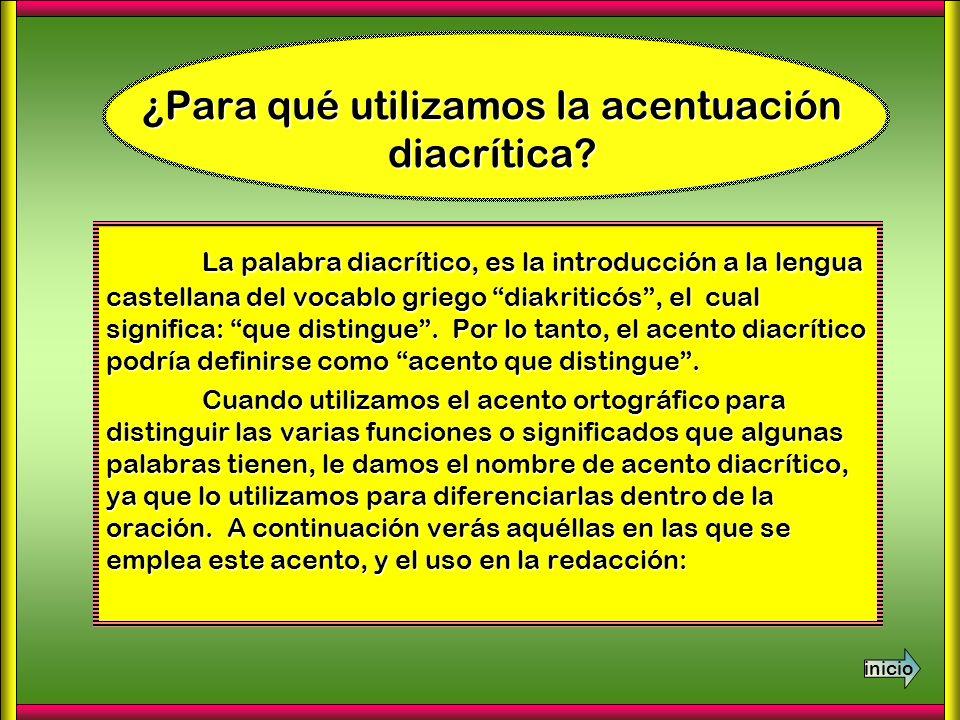 ¿Para qué utilizamos la acentuación diacrítica? La palabra diacrítico, es la introducción a la lengua castellana del vocablo griego diakriticós, el cu