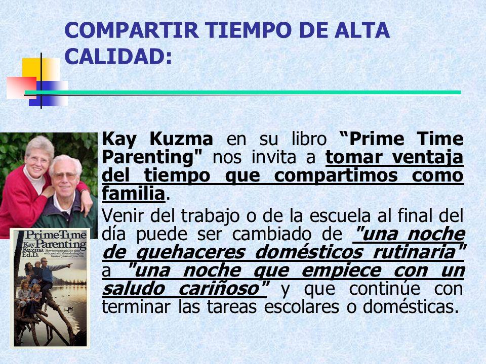 COMPARTIR TIEMPO DE ALTA CALIDAD: Kay Kuzma en su libro Prime Time Parenting