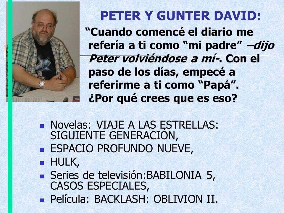 PETER Y GUNTER DAVID: Cuando comencé el diario me refería a ti como mi padre –dijo Peter volviéndose a mí-. Con el paso de los días, empecé a referirm