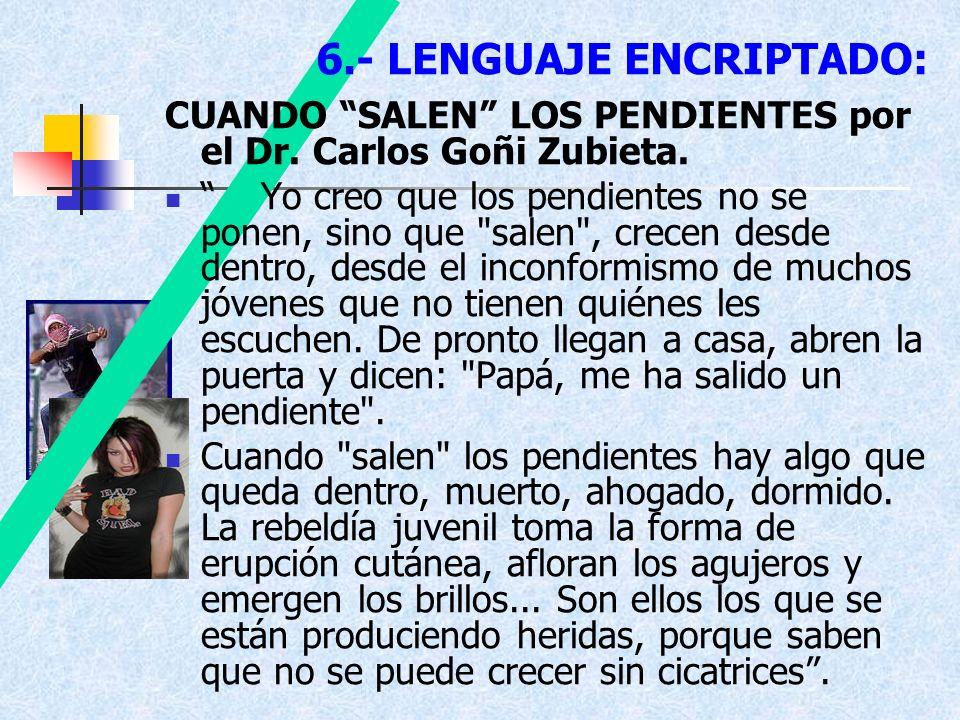 6.- LENGUAJE ENCRIPTADO: CUANDO SALEN LOS PENDIENTES por el Dr. Carlos Goñi Zubieta. Yo creo que los pendientes no se ponen, sino que