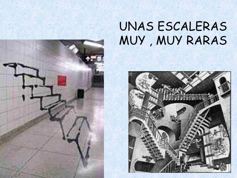 UNAS ESCALERAS MUY, MUY RARAS