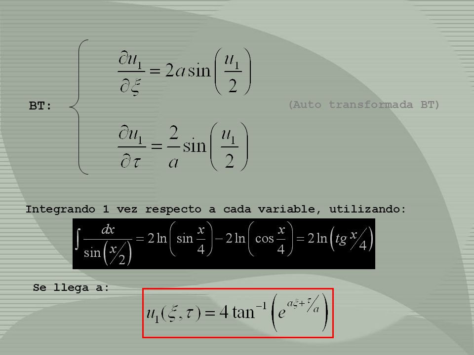 (Auto transformada BT) BT: Integrando 1 vez respecto a cada variable, utilizando: Se llega a: