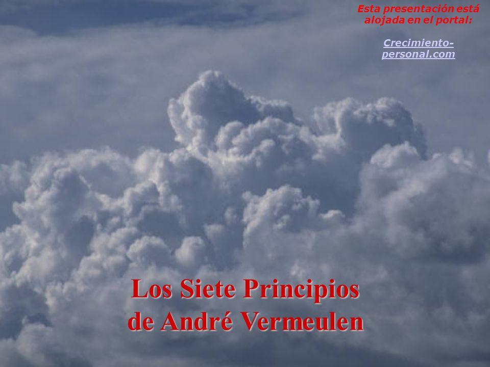 Los Siete Principios de André Vermeulen Esta presentación está alojada en el portal: Crecimiento- personal.com