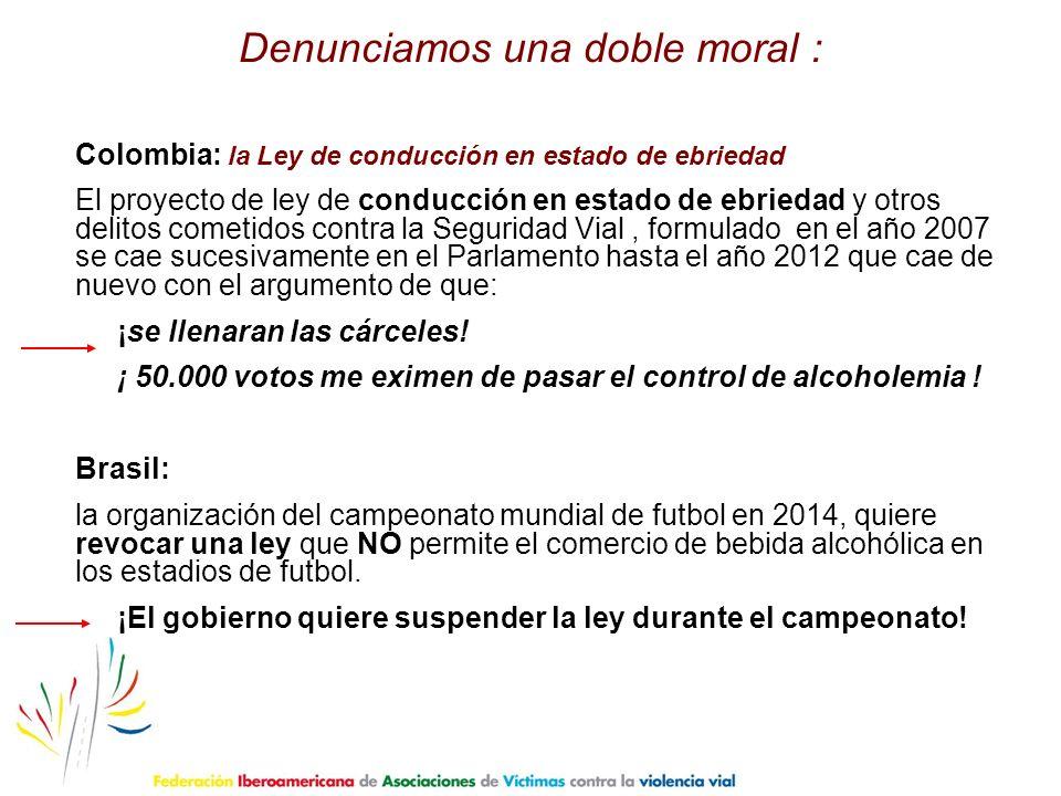 Denunciamos una doble moral : Colombia: la Ley de conducción en estado de ebriedad El proyecto de ley de conducción en estado de ebriedad y otros deli