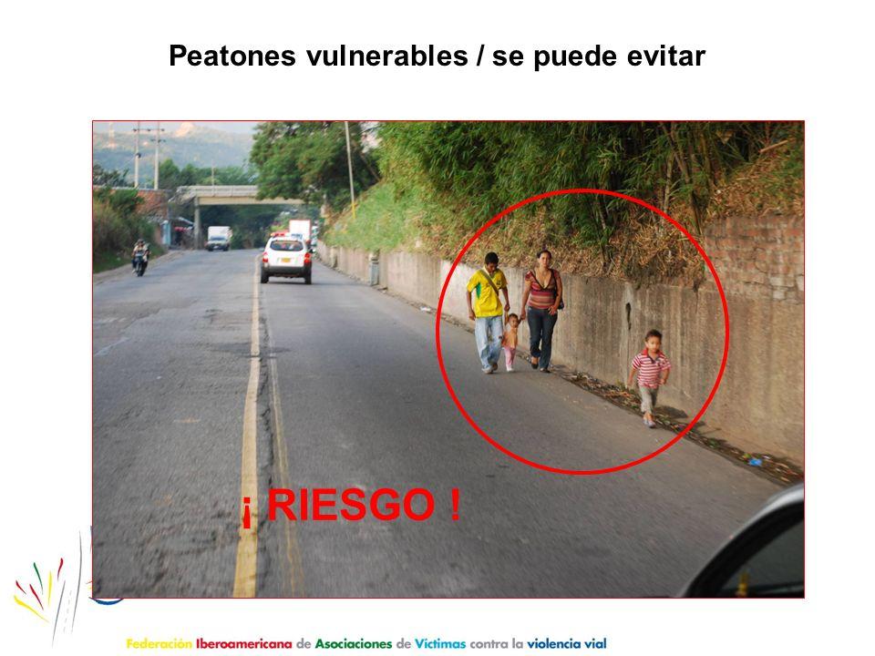 Peatones vulnerables / se puede evitar ¡ RIESGO !