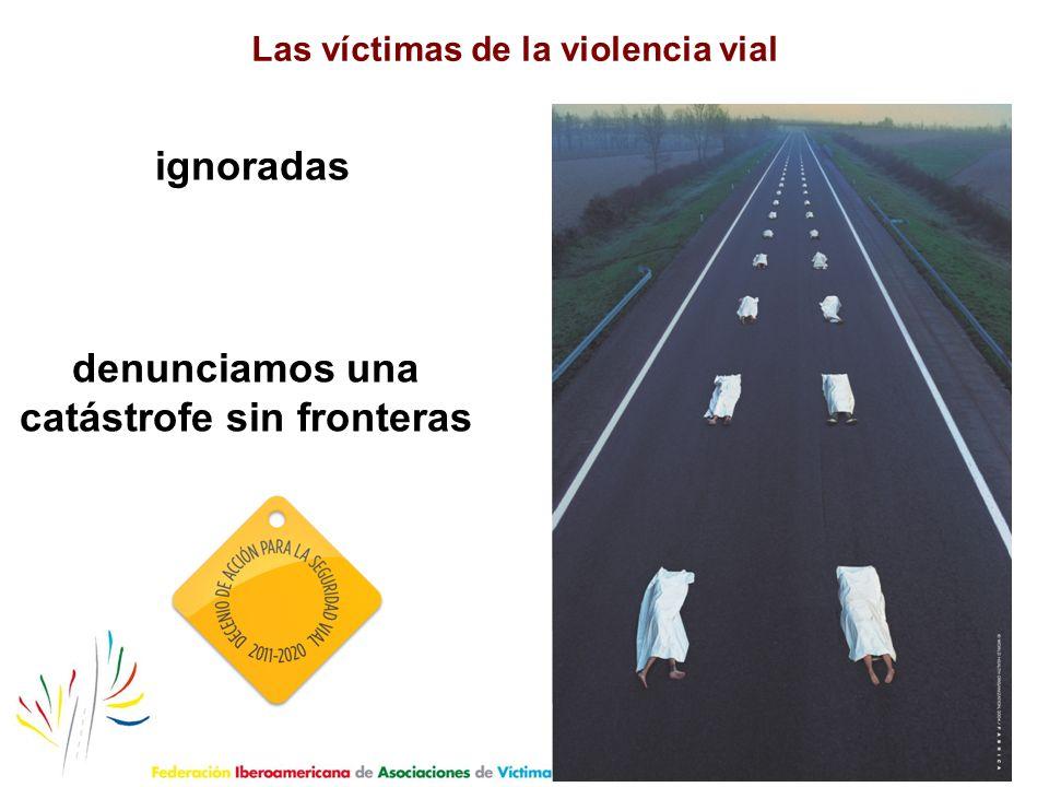 ignoradas denunciamos una catástrofe sin fronteras Las víctimas de la violencia vial