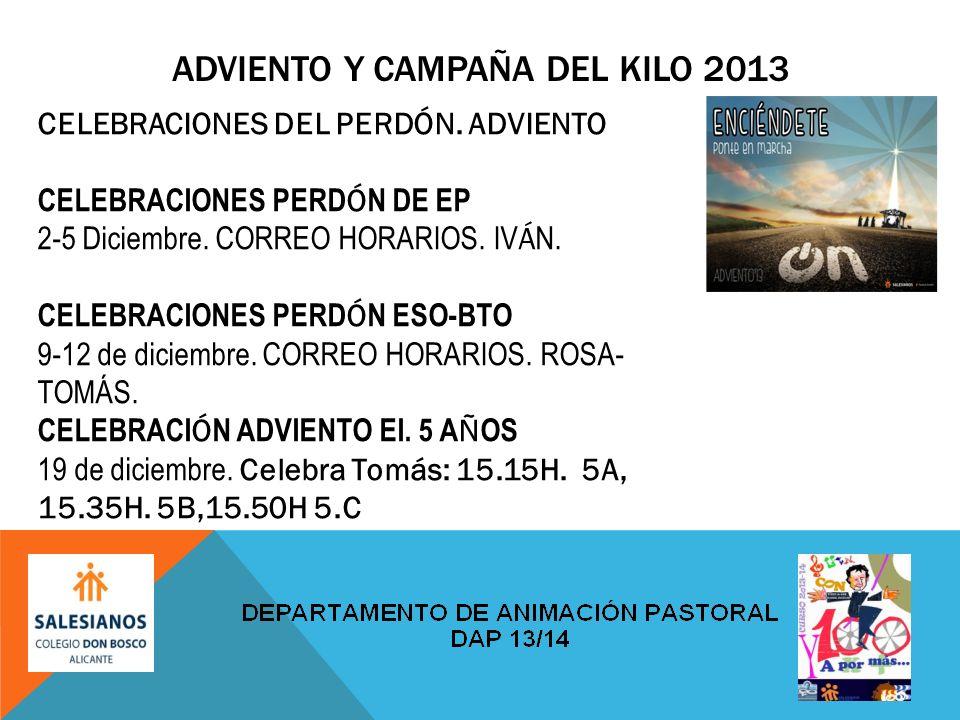 ADVIENTO Y CAMPAÑA DEL KILO 2013 CELEBRACIONES DEL PERDÓN.