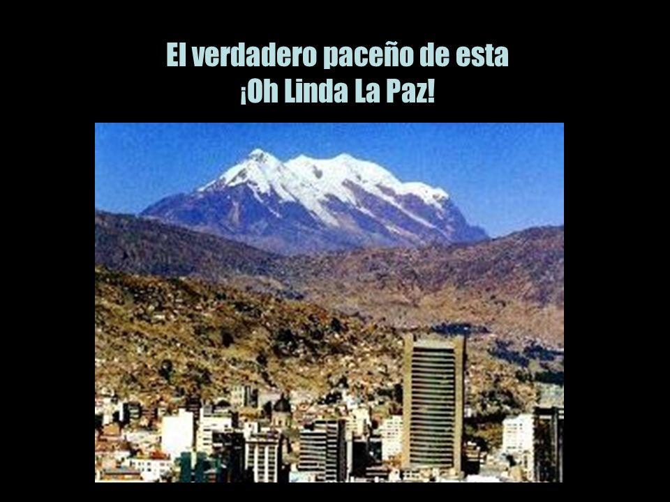 El verdadero paceño de esta ¡ Oh Linda La Paz!